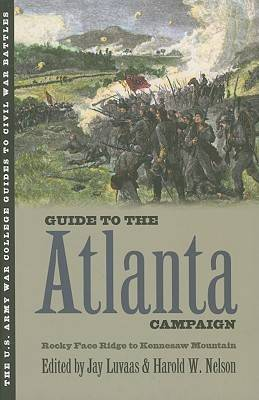 Guide to the Atlanta Campaign: Rocky Face Ridge to Kennesaw Mountain - U.Army War College Guides to Civil War Battles (Paperback)