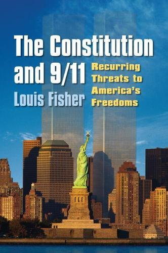 The Constitution and 9/11: Recurring Threats to America's Freedoms (Paperback)