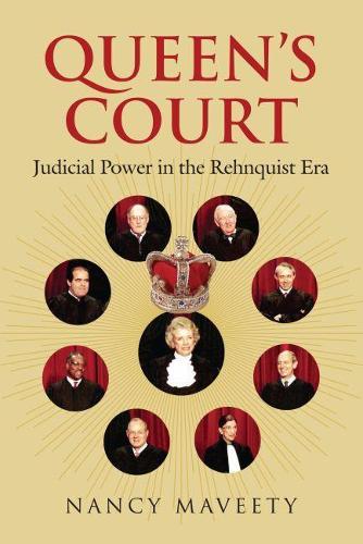 Queen's Court: Judicial Power in the Rehnquist Era (Hardback)