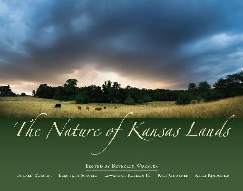The Nature of Kansas Lands (Hardback)