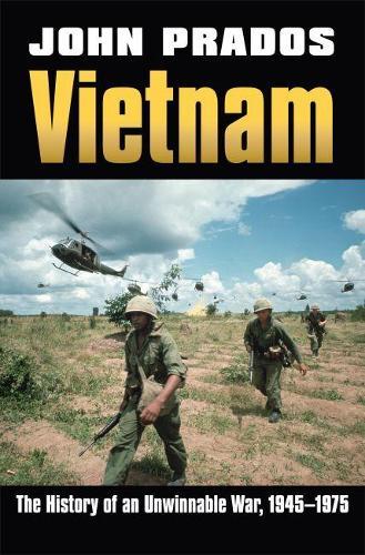 Vietnam: The History of an Unwinnable War, 1945-1975 - Modern War Studies (Hardback)