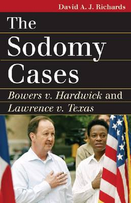 The Sodomy Cases: Bowers V. Hardwick and Lawrence V. Texas - Landmark Law Cases and American Society (Paperback)