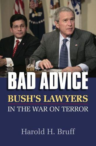 Bad Advice: Bush's Lawyers in the War on Terror (Hardback)