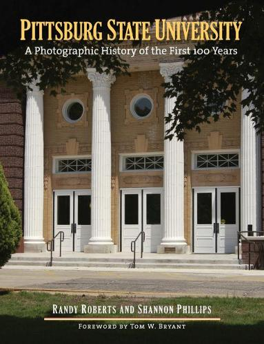 Pittsburg State University: A Photographic History of the First 100 Years (Hardback)