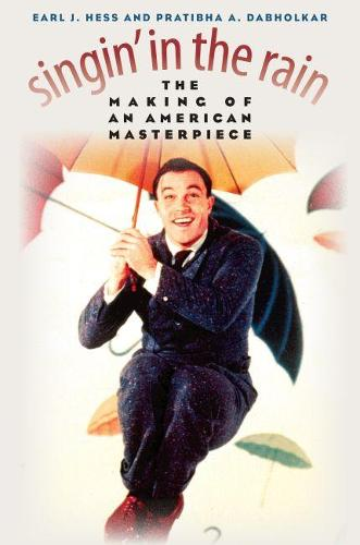 Singin' in the Rain: The Making of an American Masterpiece (Hardback)