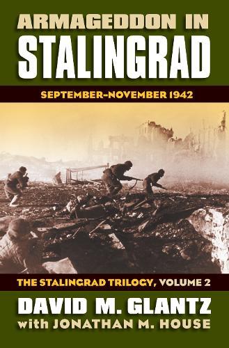 Armageddon in Stalingrad Volume 2 The Stalingrad Trilogy: September - November 1942 - Modern War Studies (Hardback)