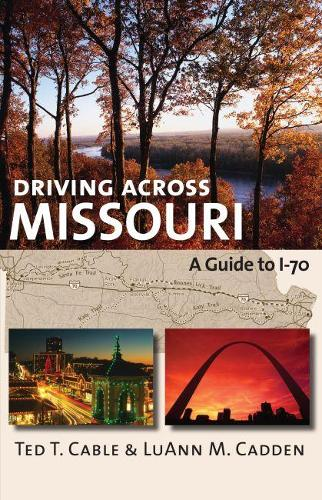 Driving Across Missouri: A Guide to I-70 (Paperback)