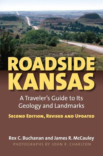 Roadside Kansas: A Traveler's Guide to Its Geology and Landmarks (Paperback)