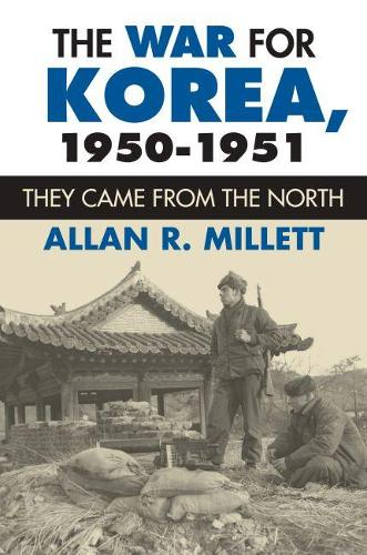 The War for Korea, 1950-1951: They Came from the North - Modern War Studies (Hardback)