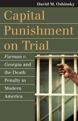 Capital Punishment on Trial: Furman v. Georgia and the Death Penalty in Modern America (Paperback)