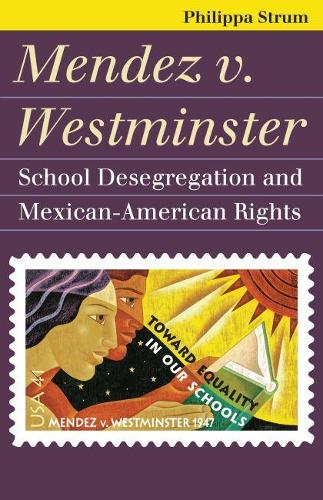 Mendez V. Westminster: School Desegregation and Mexican-American Rights (Paperback)
