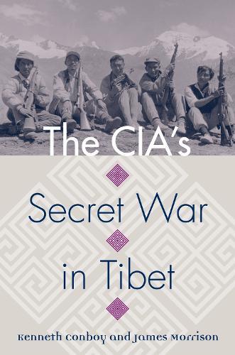The CIA's Secret War in Tibet - Modern War Studies (Paperback)