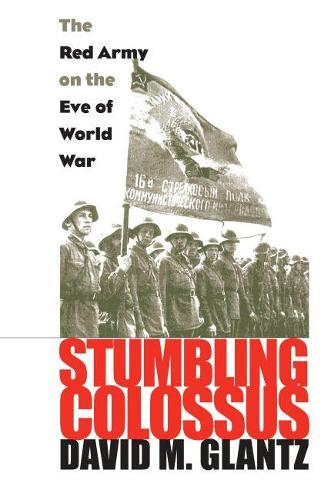 Stumbling Colossus: The Red Army on the Eve of World War (Paperback)
