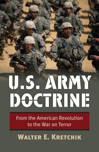U.S. Army Doctrine: From the American Revolution to the War on Terror (Hardback)