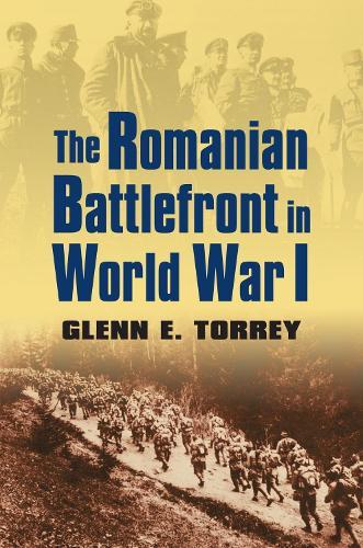 The Romanian Battlefront in World War I - Modern War Studies (Paperback)
