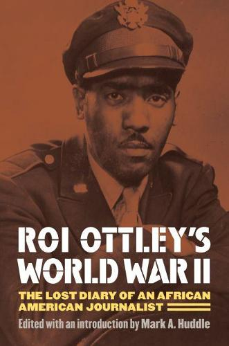 Roi Ottley's World War II: The Lost Diary of an African American Journalist (Paperback)