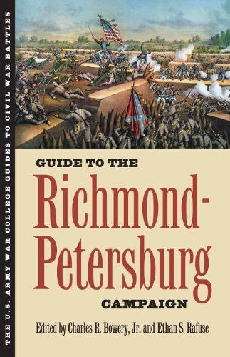 Guide to the Richmond-Petersburg Campaign - U.S. Army War College Guide to Civil War Battles (Paperback)