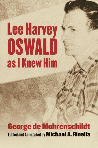 Lee Harvey Oswald as I Knew Him (Hardback)