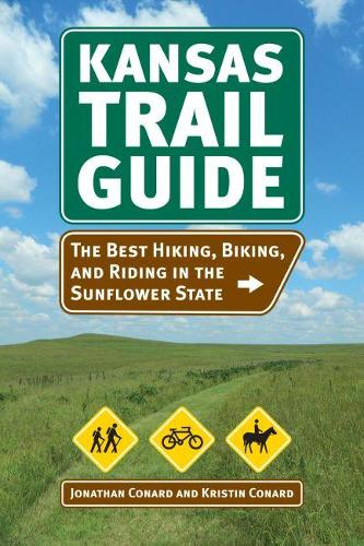 Kansas Trail Guide: The Best Hiking, Biking, and Riding in the Sunflower State (Paperback)