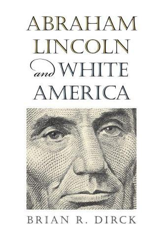 Abraham Lincoln and White America (Paperback)