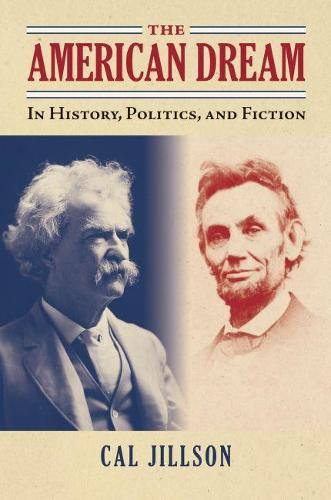 The American Dream: In History, Politics, and Fiction - American Political Thought (Paperback)