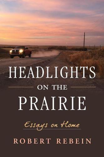 Headlights on the Prairie: Essays on Home (Paperback)