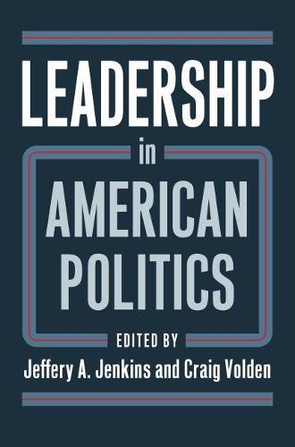 Leadership in American Politics (Hardback)