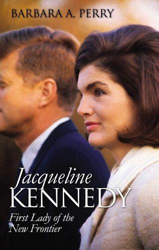 Jacqueline Kennedy: First Lady of the New Frontier (Paperback)