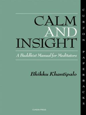 Calm and Insight: A Buddhist Manual for Meditators (Paperback)