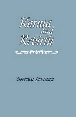 Karma and Rebirth: The Karmic Law of Cause and Effect (Paperback)