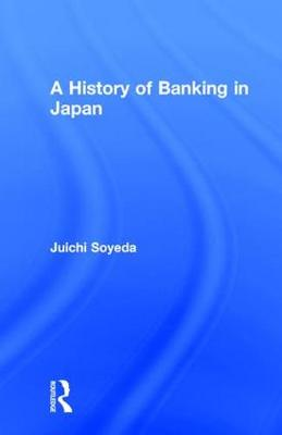 A History of Banking in Japan (Hardback)