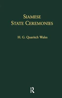Siamese State Ceremonies: With Supplementary Notes (Hardback)