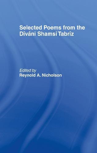 Selected Poems from the Divani Shamsi Tabriz (Hardback)