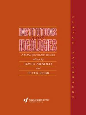 Institutions and Ideologies: A SOAS South Asia Reader (Hardback)