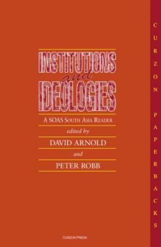 Institutions and Ideologies: A SOAS South Asia Reader (Paperback)