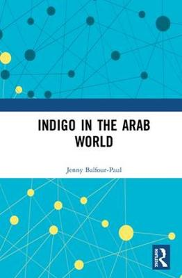 Indigo in the Arab World (Hardback)