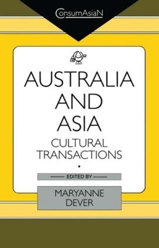 Australia and Asia: Cultural Transactions - ConsumAsian Series (Hardback)