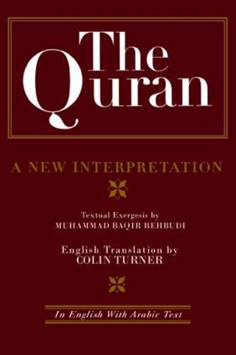 The Quran: A New Interpretation: In English with Arabic Text (Hardback)
