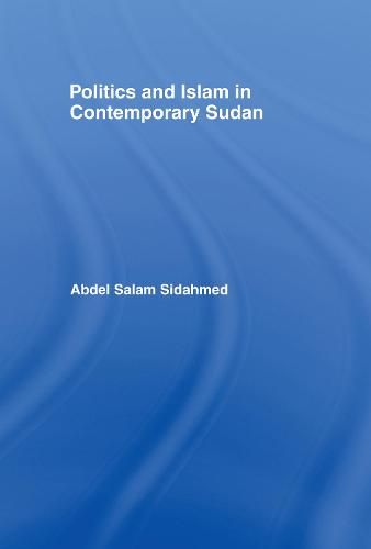 Politics and Islam in Contemporary Sudan (Hardback)