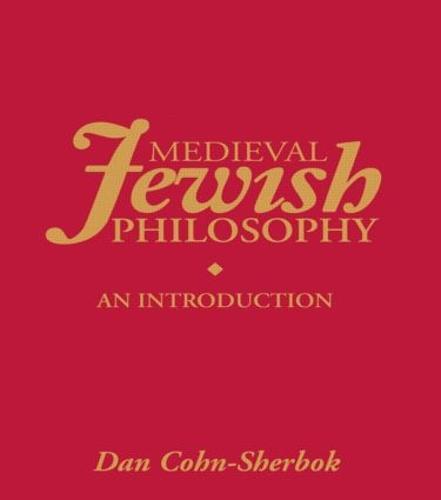 Medieval Jewish Philosophy: An Introduction - Routledge Jewish Studies Series (Hardback)