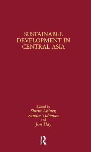 Sustainable Development in Central Asia - Central Asia Research Forum (Hardback)