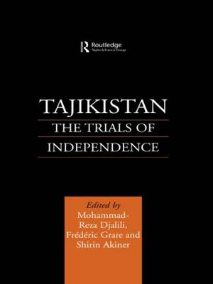 Tajikistan: The Trials of Independence - Central Asia Research Forum (Hardback)
