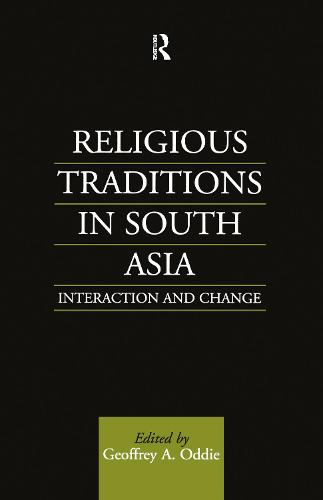Religious Traditions in South Asia: Interaction and Change (Hardback)