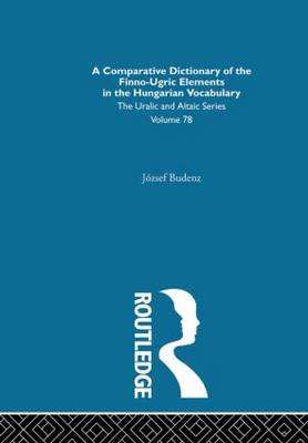 A Comparative Dictionary of the Finno-Ugric Elements in the Hungarian Vocabulary (Hardback)