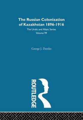 The Russian Colonization of Kazakhstan (Hardback)