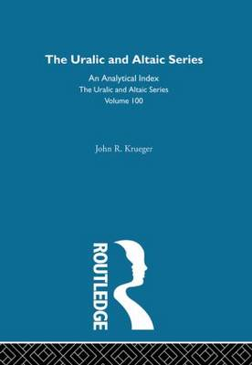 The Uralic and Altaic Series: An Analytical Index (Hardback)