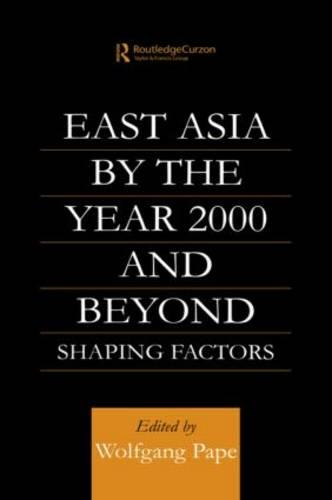 East Asia 2000 and Beyond: Shaping Factors/Shaping Actors (Paperback)