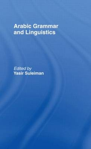 Arabic Grammar and Linguistics (Hardback)