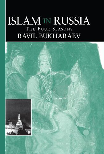 Islam in Russia: The Four Seasons (Hardback)