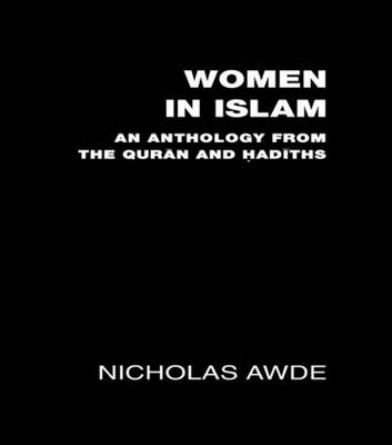 Women in Islam: An Anthology from the Qu'ran and Hadith (Paperback)